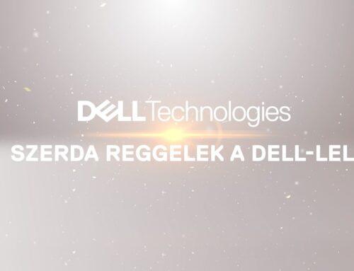 Szerda reggelek a Dell-lel: PowerStore – Még mindig a legerősebb megoldásokban gondolkodunk!